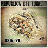 Deja Vu van República Del Funk
