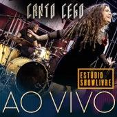Canto Cego no Estúdio Showlivre (Ao Vivo) de Canto Cego