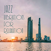 Jazz Vibrations for Relaxation von Gold Lounge