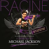 A Tribute to Michael Jackson (2018 Remastered Deluxe Edition) by Racine