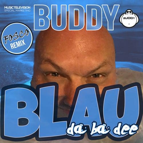 Blau (Da Ba Dee) [Fosco Remix] by Buddy