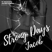 Te Necesito (Strong Days) by Jacob