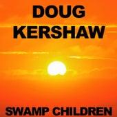 Swamp Children by Doug Kershaw