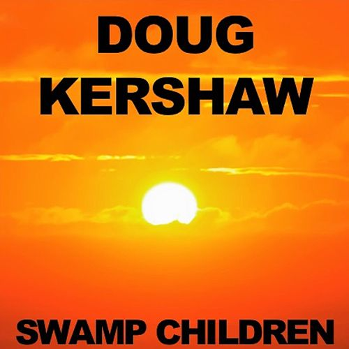 Swamp Children by Doug Kershaw