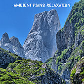 Achieving Total Calm - Ambient Piano Relaxation von Relaxing Chill Out Music