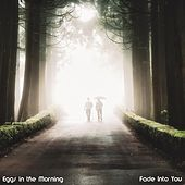 Fade into You by Eggs in the Morning