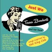Just We by Teresa Broadwell