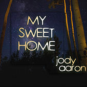 My Sweet Home di Jody Aaron