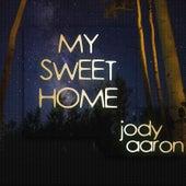 My Sweet Home di Jody Aaron