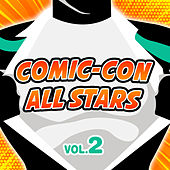 Comic-Con All Stars Vol. 2 by Various Artists