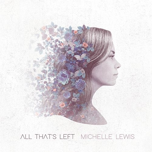 All That's Left de Michelle Lewis