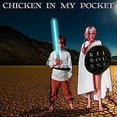 Chicken in My Pocket by Kilbourne