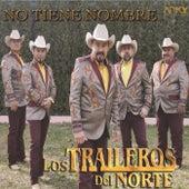No Tiene Nombre de Los Traileros Del Norte