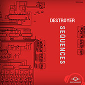 Sequences - EP by Destroyer (Techno)