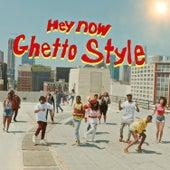 Hey Now Ghetto Style (feat. Peter Gunz & Lyric Jones) de B.Slade