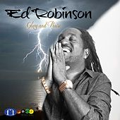 Glory and Praise by Ed Robinson