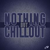 Nothing but Chillout, Vol.04 by Various Artists