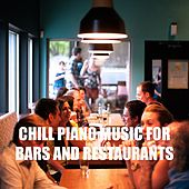 Chill Piano Music for Bars and Restaurants von Various Artists