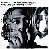 Move Love (feat. KING) by Robert Glasper