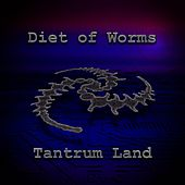 Tantrum Land by Diet Of Worms