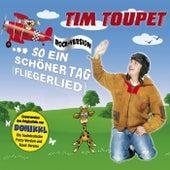 So Ein Schöner Tag (Fliegerlied) (Rock-Version) von Tim Toupet