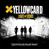 Lights And Sounds Yellowcard Soundcheck (Acoustic) by Yellowcard