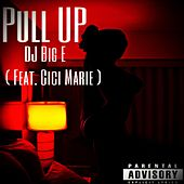 Pull Up by DJ Big E