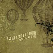 Gathers No Moss by Megan Lynch Chowning
