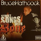 Street Songs with Bone by Bruce Hathcock
