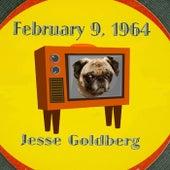 February 9, 1964 by Jesse Goldberg