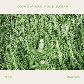 O Show Não Pode Parar de Teco Martins