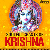 Soulful Chants of Krishna by Various Artists