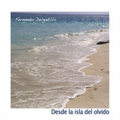 Desde La Isla Del Olvido by Fernando Delgadillo