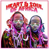 Heart and Soul of Africa Vol. 13 by Various Artists