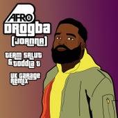 Drogba (Joanna) (Team Salut & Toddla T UK Garage Remix) von Afrob