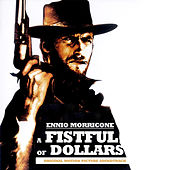 A Fistful of Dollars (Original Motion Picture Soundtrack) (Remastered) by Ennio Morricone