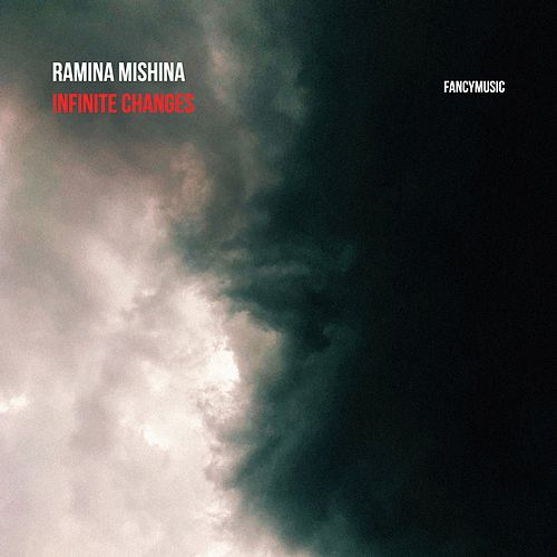 Infinite Changes by Ramina Mishina