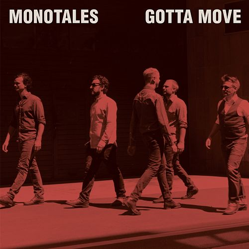 Gotta Move by Monotales