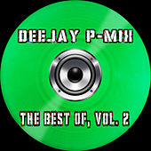 Deejay P-Mix - the Best Of, Vol.2 by Deejay P-Mix