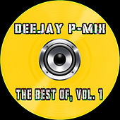 Deejay P-Mix - the Best Of, Vol.1 by Deejay P-Mix