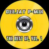 Deejay P-Mix - the Best Of, Vol.1 de Deejay P-Mix