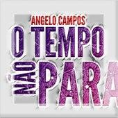 O Tempo Não Para de Angelo Campos