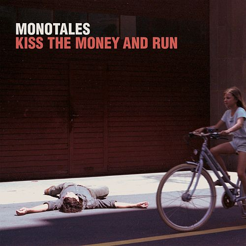 Kiss the Money and Run by Monotales