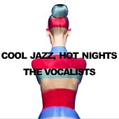 Cool Jazz, Hot Nights: The Vocalists de Various Artists