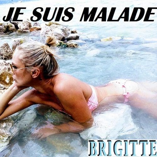 Je Suis Malade by Brigitte