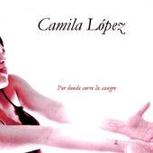 Por Donde Corre la Sangre de Camila López