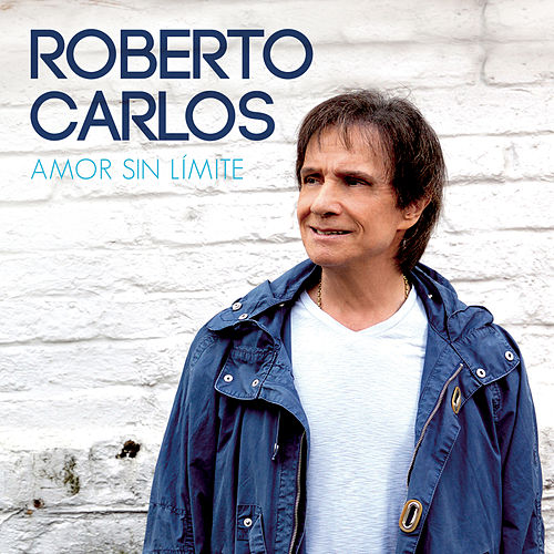Amor Sin Límite de Roberto Carlos