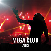 Mega Club 2018 van Various Artists