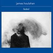 Faded de James Houlahan