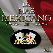 Lo Más Mexicano de la Apuesta, Vol. 1 de La Apuesta